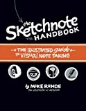 The Sketchnote Handbook: the illustrated guide to visual note taking