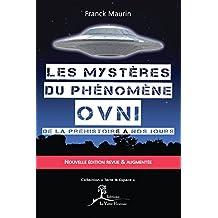 Les mystères du phénomène ovni: De la préhistoire à nos jours (Terre & Espace) (French Edition)