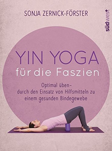 yin-yoga-fr-die-faszien-optimal-ben-durch-den-einsatz-von-hilfsmitteln-zu-einem-gesunden-bindegewebe