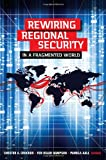 img - for REWIRING REGIONAL SECURITY IN A FRAGMENTED WORLD book / textbook / text book