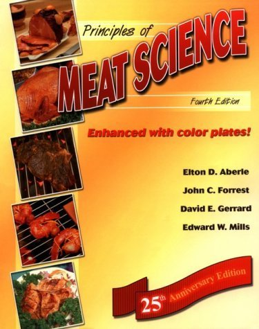 Aberle, Elton D.; Forrest, John C.; Gerrard, David E.; Mills's Principles of Meat Science 4th (fourth) edition by Aberle, Elton D.; Forrest, John C.; Gerrard, David E.; Mills published by Kendall Hunt Pub Co [Paperback] (2001)