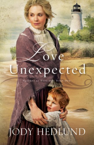 Love Unexpected (Beacons of Hope Book #1) by [Hedlund, Jody]