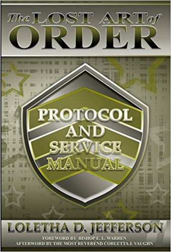 The Lost Art of Order - Protocol and Service Manual: Elder Loletha D. Jefferson: 9780991551217: Amazon.com: Books