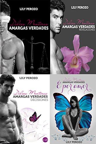 Dulces Mentiras, Amargas Verdades (LA SAGA COMPLETA) (Spanish Edition)