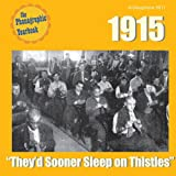 1915: ''They'd Sooner Sleep on Thistles''