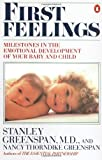 First Feelings, Stanley Greenspan and Nancy T. Greenspan, 0140119884