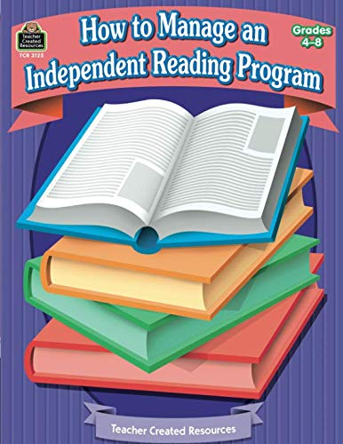How to Manage an Independent Reading Program: Grades 4-8