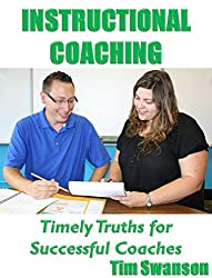 Instructional Coaching: Timely Truths for Successful Coaches