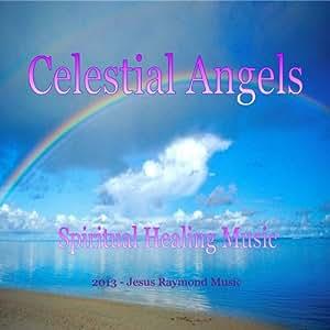 Celestial Angels - Spiritual Healing Music - Peace Tranquility Harmony Comfort