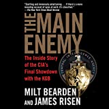 #5: The Main Enemy: The Inside Story of the CIA's Final Showdown with the KGB