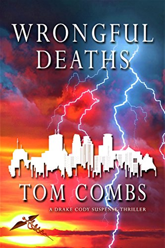 Wrongful Deaths (A Drake Cody Suspense-Thriller Book 3) (Tom Combs)