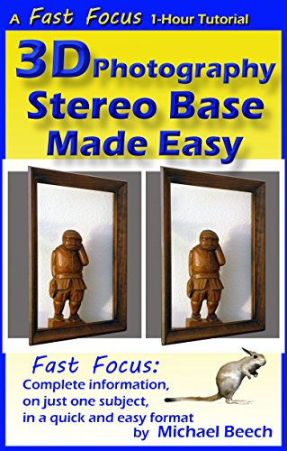 3D Photography Stereo Base Made Easy: How to Calculate the Perfect Stereo Base For Every 3D (Fast Focus Tutorials Book 2)