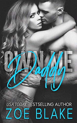 Own Me, Daddy: Dangerous Daddy Book Two ()