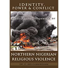 Identity, Power, and Conflict: Inter-ethnic Perspective of Northern Nigeria Religious Violence