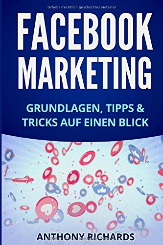 facebook-marketing-grundlagen-tipps-und-tricks-fr-die-neukundengewinnung-auf-facebook-beste-social-media-strategie-mit-facebook-ads-werbung-auf-facebook-marketing-band-1