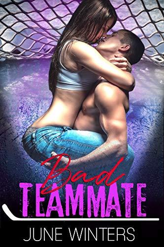 99¢ – Bad Teammate: A Hockey Romance (Dallas Devils Book 3)
