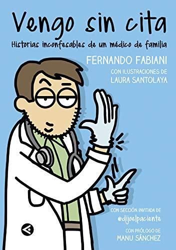 Vengo sin cita Historias inconfesables de un medico de familia (Tendencias)
