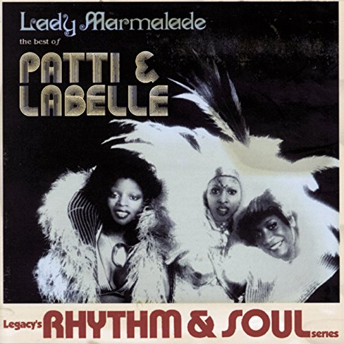 (Lady Marmalade: The Best Of Patti & Labelle)
