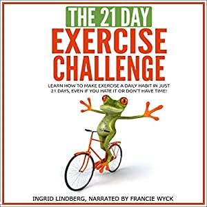 The 21-Day Exercise Challenge Audiobook