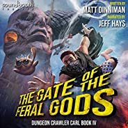 The Gate of the Feral Gods: Dungeon Crawler Carl, Book 4