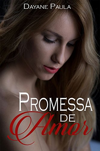 Promessa de Amor (Trilogia Promessas Livro 1)