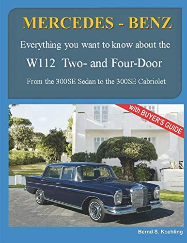 - MERCEDES-BENZ, The 1960s, W112 Two- and Four-Door: From the 300SE Sedan to the 300SE Cabriolet