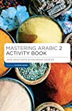 Mastering Arabic 2 Activity Book (Palgrave Master Series (Languages))