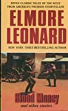 Blood Money and Other Stories, Elmore Leonard, 0061121630