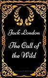 Image of The Call of the Wild: By Jack London - Illustrated