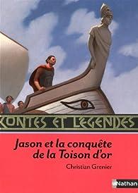 Contes et Légendes - Jason et la conquête de la Toison d'or par Christian Grenier