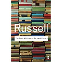 The Basic Writings of Bertrand Russell (Routledge Classics) (Volume 23)