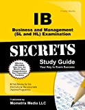 IB Business and Management (SL and HL) Examination Secrets Study Guide: IB Test Review for the International Baccalaureate Diploma Programme (Mometrix Secrets Study Guides)
