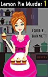 MYSTERY: Lemon Pie Murder (Book 1) (Comedy Short Culinary Cove Story Sweet Suspense) by  Lorrie Bannett in stock, buy online here