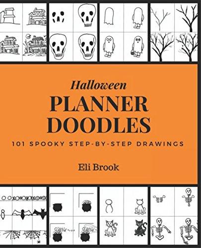 Halloween Planner Doodles: 101 Spooky Step-By-Step Drawings