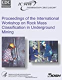Proceedings of the International Workshop on Rock Mass Classification in Underground Mining, U. S. Department Of Health And Human Services, 1493512137
