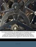 Collegia Historica, Seu Quaestiones Historiae Criticae Ex Institutionibus Historicis, Ignaz Schwarz, 1248280415