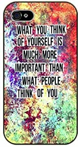 What you think of yourself is much more important than what people think of you - iPhone 5C black plastic case / Life, dreamer's inspirational and motivational quotes