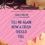 Tell Me Again How a Crush Should Feel | Sara Farizan