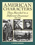 img - for American Characters: They Marched to a Different Drummer, 1850 to 1950 book / textbook / text book