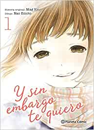 Y sin embargo te quiero nº 01/07 (Manga Josei)