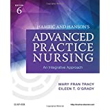 Hamric and Hanson's Advanced Practice Nursing: An Integrative Approach, 6e