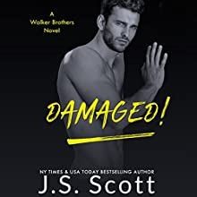 Damaged!: A Walker Brothers Novel, Book 3 Audiobook by J. S. Scott Narrated by Elizabeth Powers