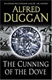 The Cunning of the Dove, Alfred Duggan, 0753818280
