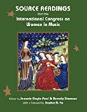 img - for Source Readings from the International Congress on Women in Music: Companion volume to The Passions of Musical Women: The Story of the International Congress on Women in Music book / textbook / text book