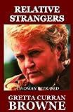Relative Strangers, Gretta Curran Browne, 0992737451