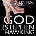 God and Stephen Hawking: Whose Design Is It Anyway? Hörbuch von John C. Lennox Gesprochen von: William Crockett