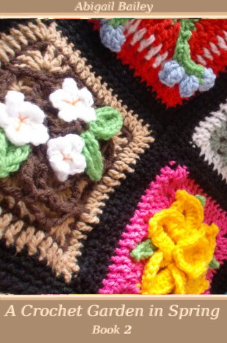 A Crochet Garden in Spring, Book 2 ()