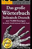 Das große Wörterbuch Italienisch-Deutsch mit 75.000 Einträgen (Große Wörterbücher 12)