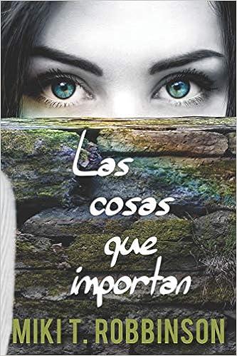 Las cosas que importan: Novela juvenil de romance lésbico: Amazon.es: Miki T. Robbinson: Libros