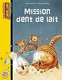 Mission dent de lait